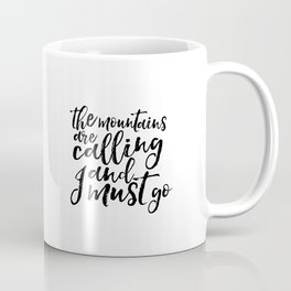 the mountains are calling and i must go, travel gift,wanderlust,typography poster,quote art Coffee Mug