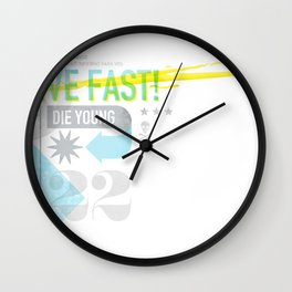 Live Fast / Die Young Wall Clock