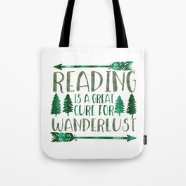 Reading is a Great Cure for Wanderlust (Green) Tote Bag