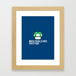 #Extra Lives Matter Framed Art Print