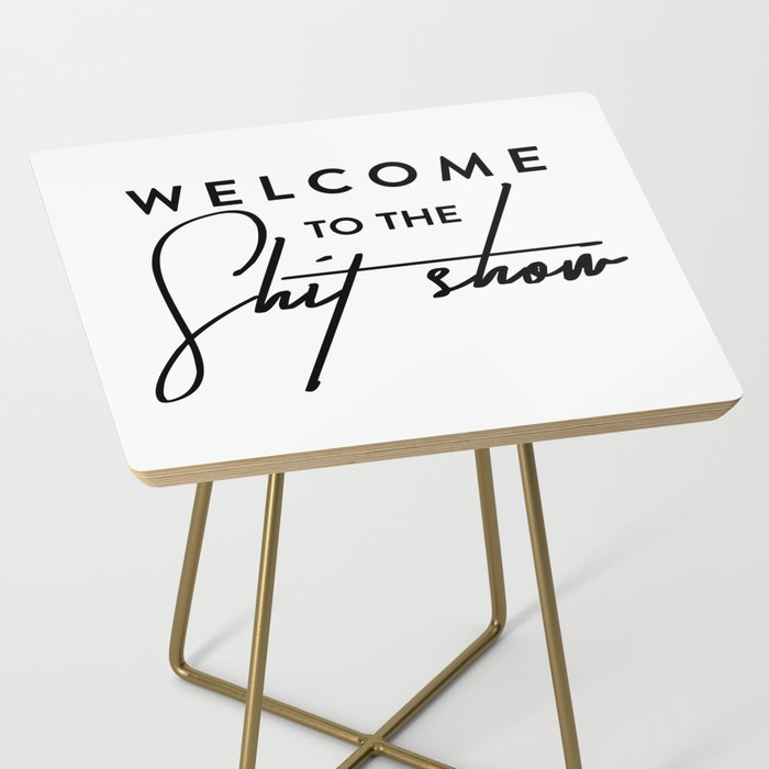 Welcome to the shit-show funny quote Side Table