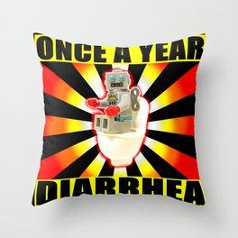 once a year diarrhea Throw Pillow