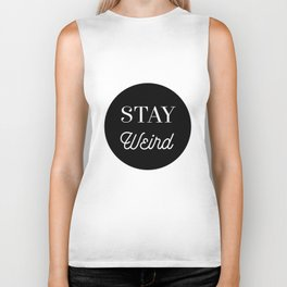 Minimalist Black and White Stay Weird Print Biker Tank
