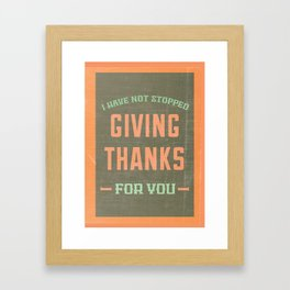 Giving Thanks - Eph. 1:12 Framed Art Print