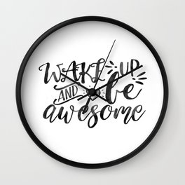 SVG Cuttable Vector - Wake up and be Awesome - SVG Vector file. Print or Cricut Explore and more. Wall Clock