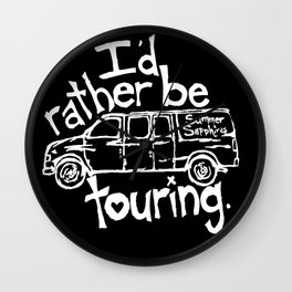 I'd rather be touring. Wall Clock