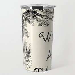 Alice in Wonderland Quote - We're All Mad Here - Cheshire Cat Quote - 0104 Travel Mug