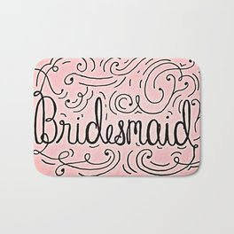 Bridesmaid, hand-lettered, great as a gift!! Bath Mat