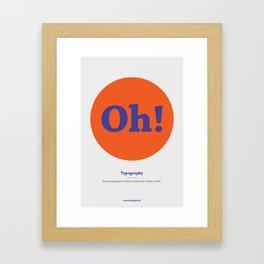 Oh! Typography Framed Art Print