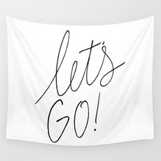 Let's Go! - Black and white Travel lettering Wall Tapestry