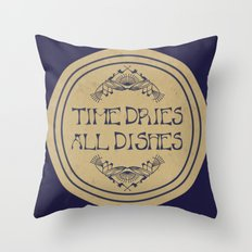 Time Dries All Dishes Throw Pillow