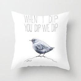 When I Dip You Dip We Dip Throw Pillow