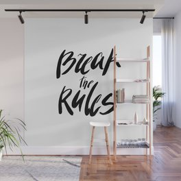 Break the rules! Wall Mural