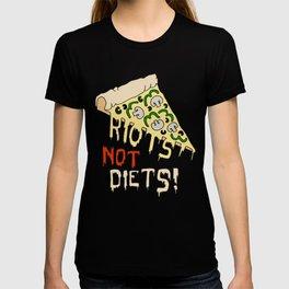 RIOTS NOT DIETS (pizza) T-shirt