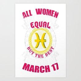 Best-Women-Born-On-March-17-Pisces---Sao-chép Art Print