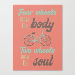 two wheels move the soul quote Canvas Print