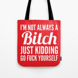 I'M NOT ALWAYS A BITCH (Red) Tote Bag