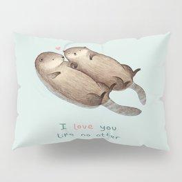 I Love You Like No Otter Pillow Sham