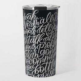 Bottle That Noise Up [Parks & Rec] Travel Mug