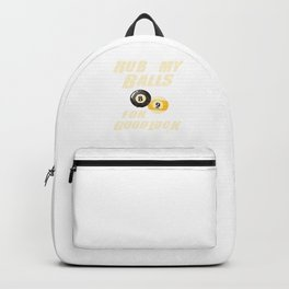 Rub My Balls For Goodluck Pool Billiards Cue Sports Backpack
