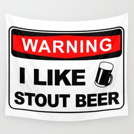 Warning, I like stout beer Wall Tapestry