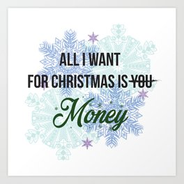 all i want for x-mas is... Art Print