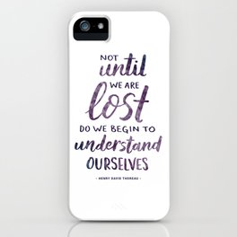 Not Until We Are Lost Handlettered Quote iPhone Case