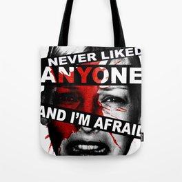 I NEVER LIKED ANYONE Tote Bag