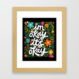 I'm okay. It's okay. Framed Art Print