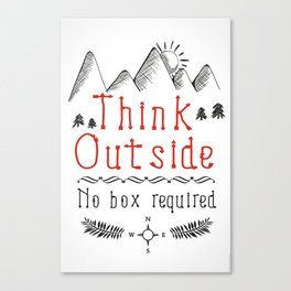 Think Outside - No Box Required Canvas Print