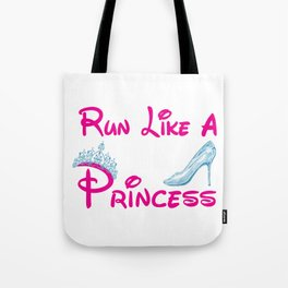 Run Like A Princess Tote Bag