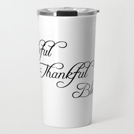 grateful thankful blessed Travel Mug
