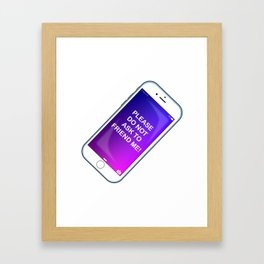 Please Do Not Ask To Friend Me! Framed Art Print