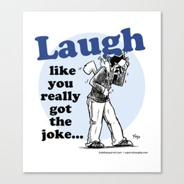 Laughing is the best... Canvas Print