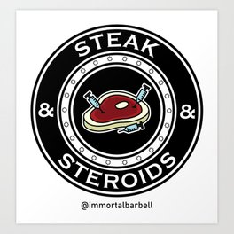 Steak & Steroids Art Print