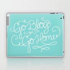 Go Blog or Go Home Laptop & iPad Skin