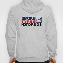 SMOKE TYRES NOT DRUGS v5 HQvector Hoody