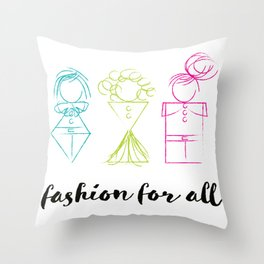 Fashion for All Throw Pillow