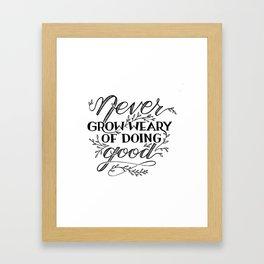 Never Grow Weary Framed Art Print