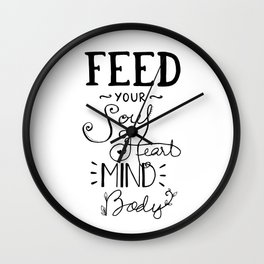 Feed Your Soul Heart Mind Body Positive Affirmation Quote Wall Clock