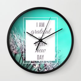 Grateful for every day Wall Clock