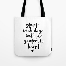 Start Each Day With a Grateful Heart black and white typography minimalism home room wall decor Tote Bag