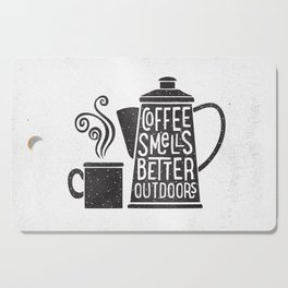 COFFEE SMELLS BETTER OUTDOORS Cutting Board