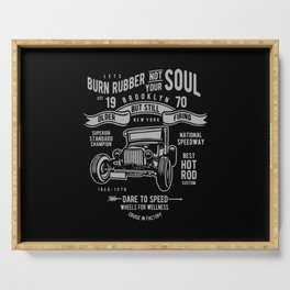 burn rubber not your soul Serving Tray