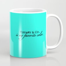 Tiffany & Co. is my favorite color Mug
