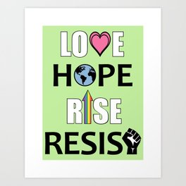 Love, Hope, Rise, Resist Art Print