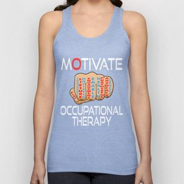 Independence With Therapy. Motivate Occupational Therapy t-shirt. Get up, get better, get here! Unisex Tank Top