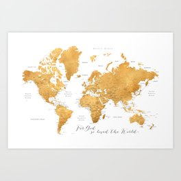 For God so loved the world, world map in gold Art Print