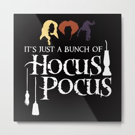 Just a bunch of Hocus Pocus, white on black Metal Print