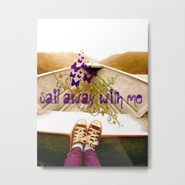 Sail Away With Me Metal Print